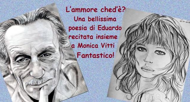 L Ammore Ched E Una Bellissima Poesia Di Eduardo De Filippo Recitata Insieme A Monica Vitti Fantastico Elogio Alla Follia