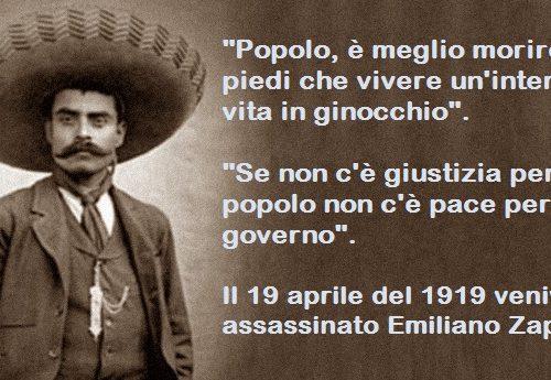 """""""La terra appartiene a coloro che la lavorano con le loro mani"""" – Il 10 aprile del 1919 veniva assassinato Emiliano Zapata, il rivoluzionario dei poveri…"""